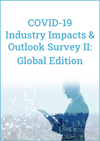 COVID-19 Industry Impacts & Outlook Survey II: Global Edition